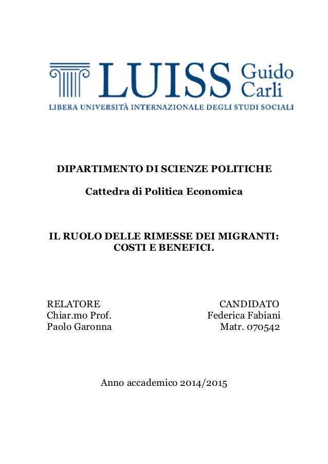 DIPARTIMENTO DI SCIENZE POLITICHE Cattedra di Politica Economica IL RUOLO DELLE RIMESSE DEI MIGRANTI: COSTI E BENEFICI. RE...