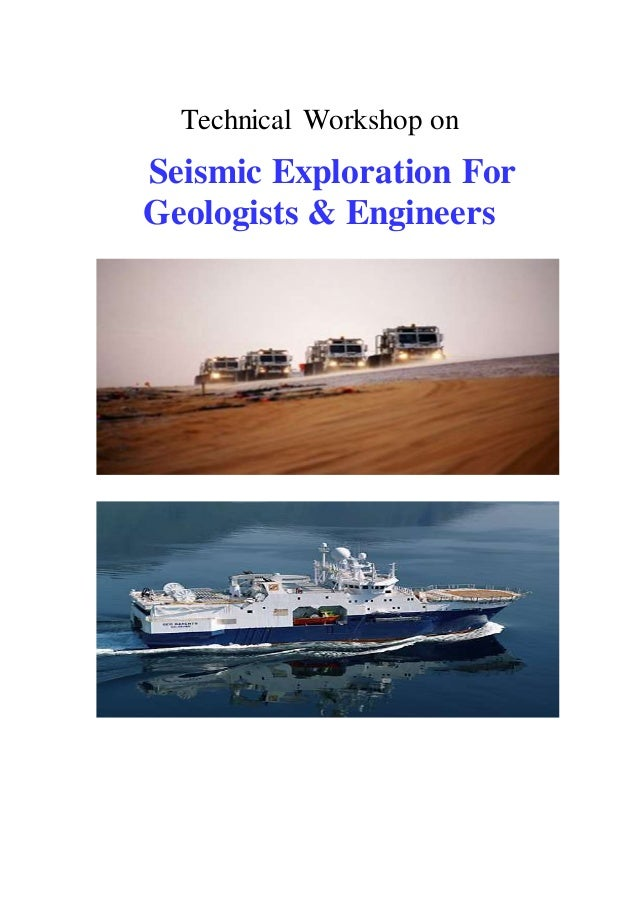 Technical Workshop on Seismic Exploration For Geologists & Engineers