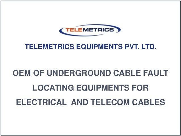Cable Route Locator : Presentation telemetrics equipments pvt ltd