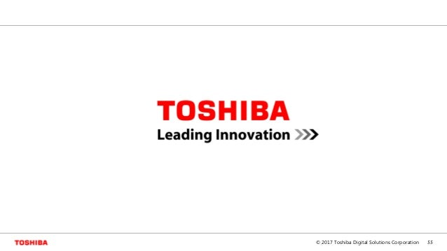 55© 2017 Toshiba Digital Solutions Corporation