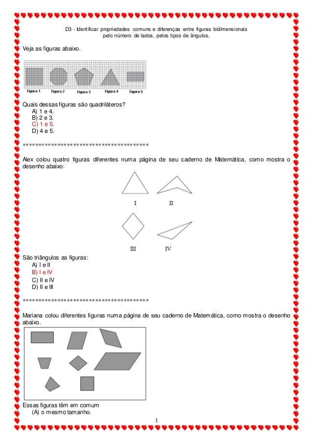 D3 - Identificar propriedades comuns e diferenças entre figuras bidimensionais pelo número de lados, pelos tipos de ângulo...