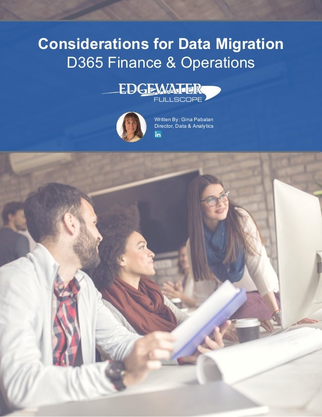 Considerations for Data Migration D365 Finance & Operations