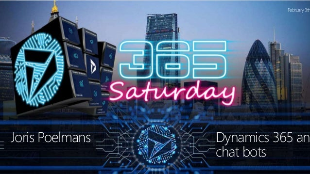 1 Dynamics 365 an chat bots Joris Poelmans February 3th