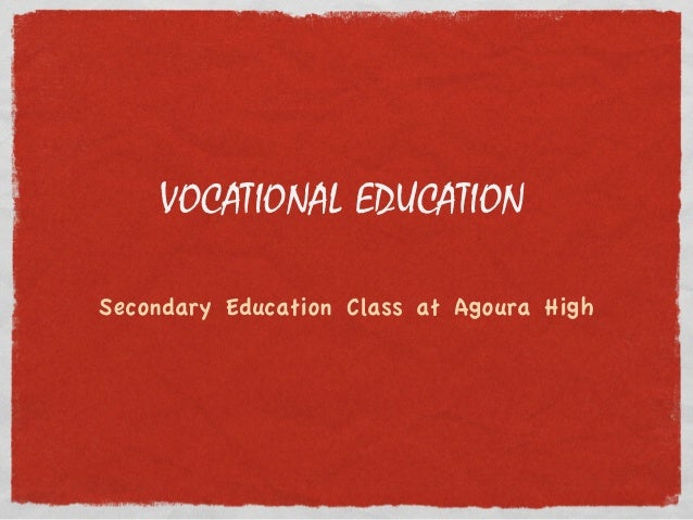 VOCATIONAL EDUCATION Secondary Education Class at Agoura High