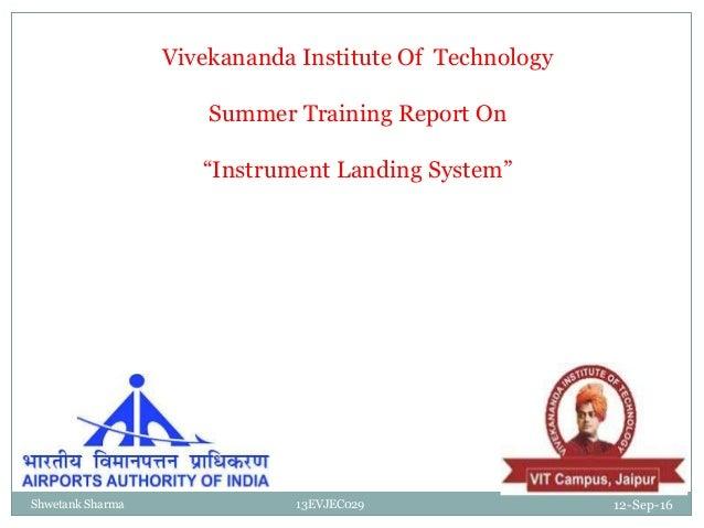 "12-Sep-16Shwetank Sharma 13EVJEC029 Vivekananda Institute Of Technology Summer Training Report On ""Instrument Landing Syst..."