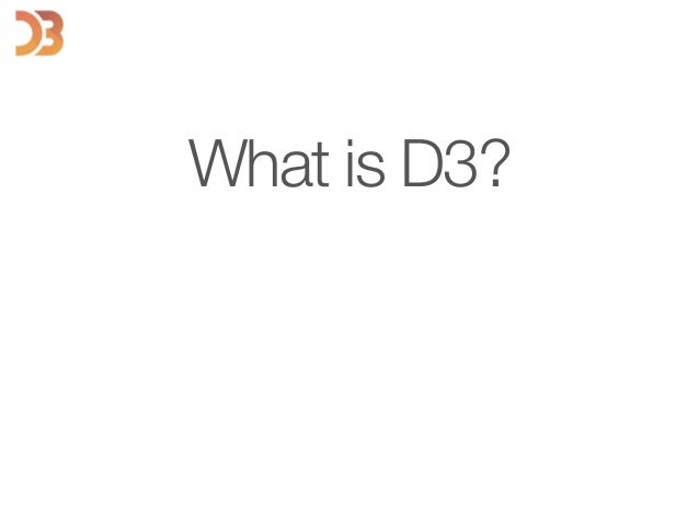 What is D3?