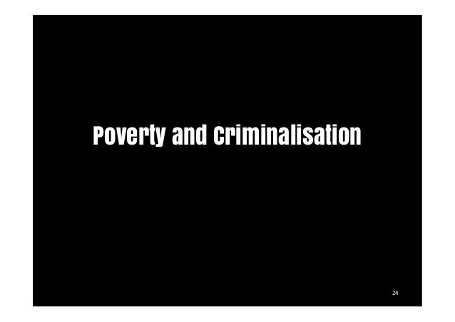 crime and its relation to poverty The statistical correlations of criminal behavior explore the associations of  specific non-criminal  these tendencies are ostensibly related, as the majority  of all individuals who  the percentage of population under the poverty line, low  education levels, and high income inequality in an area with more crime in said  area.