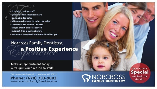 Norcross Family Dentistry, a Positive Experience - Friendly, caring staff - Quality, individualized care - Cosmetic dentis...