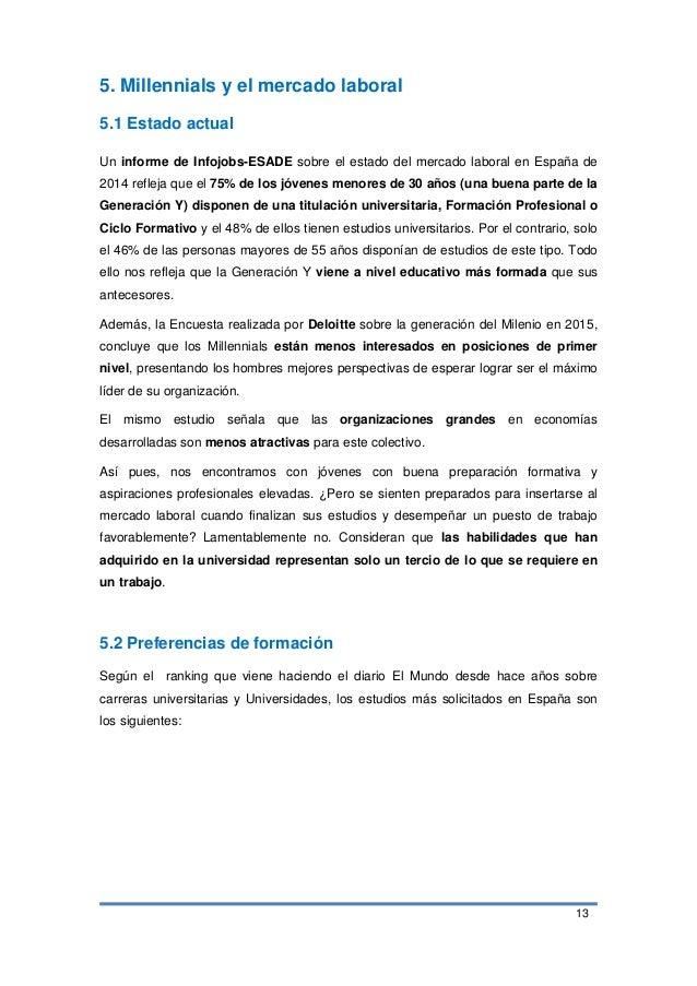 13 5. Millennials y el mercado laboral 5.1 Estado actual Un informe de Infojobs-ESADE sobre el estado del mercado laboral ...