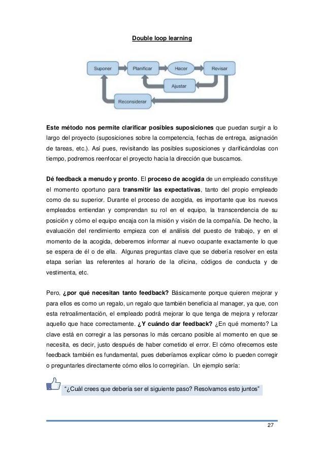 27 Double loop learning Este método nos permite clarificar posibles suposiciones que puedan surgir a lo largo del proyecto...