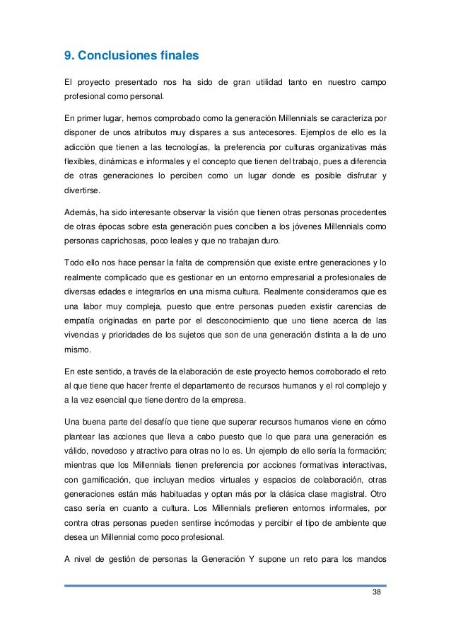 38 9. Conclusiones finales El proyecto presentado nos ha sido de gran utilidad tanto en nuestro campo profesional como per...