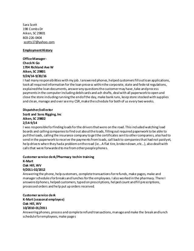 Sara Scott 198 CombsDr Aiken,SC29801 803-226-0404 scotts17@yahoo.com EmploymentHistory Office Manager- Check N Go 1704 Ric...