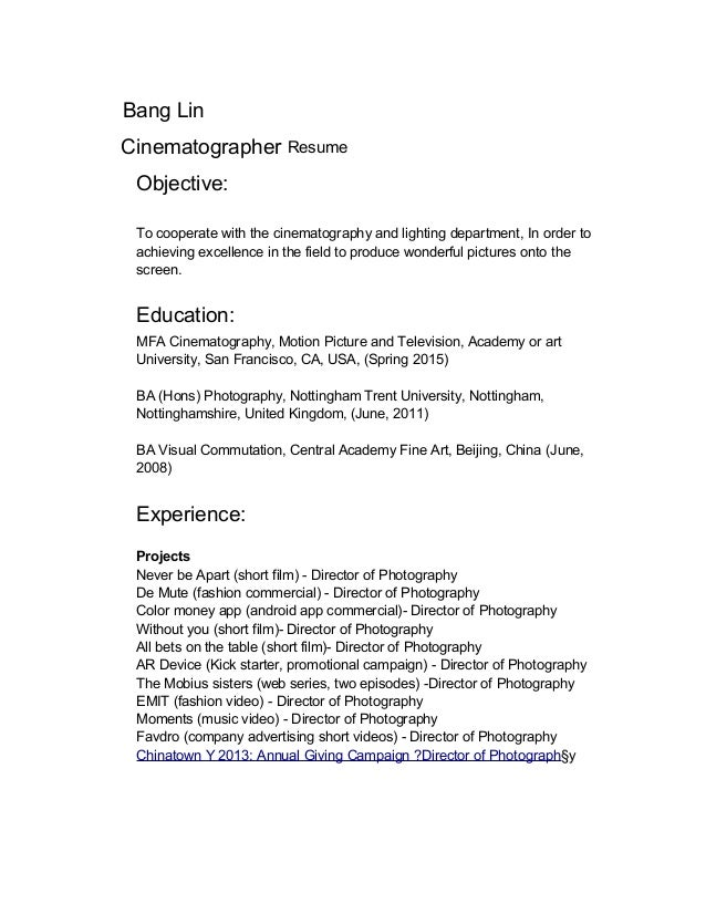 Bang Lin Cinematographer Resume Objective To Cooperate With The Cinematography And Lighting Department