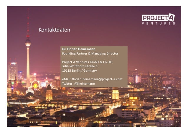 Kontaktdaten Dr. Florian Heinemann Founding Partner & Managing Director Project A Ventures GmbH & Co. KG Julie-Wolfthorn-S...