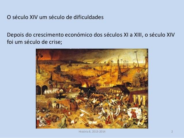 D3 crises e revoluções no século xiv Slide 2