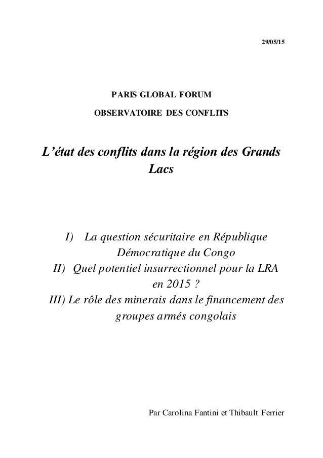 29/05/15 PARIS GLOBAL FORUM OBSERVATOIRE DES CONFLITS L'état des conflits dans la région des Grands Lacs I) La question sé...