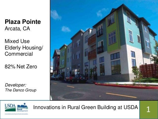 Plaza PointeArcata, CAMixed UseElderly Housing/Commercial82% Net ZeroDeveloper:The Danco Group             Innovations in ...