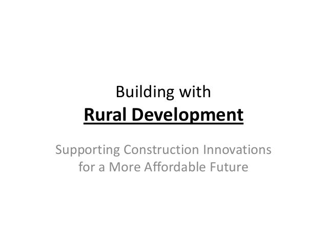 Building with    Rural DevelopmentSupporting Construction Innovations   for a More Affordable Future