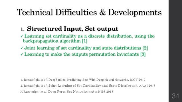 Technical Difficulties & Developments 1. Structured Input, Set output ü Learning set cardinality as a discrete distributio...