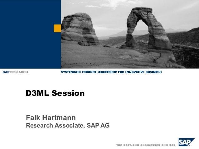 D3ML Session Falk Hartmann Research Associate, SAP AG