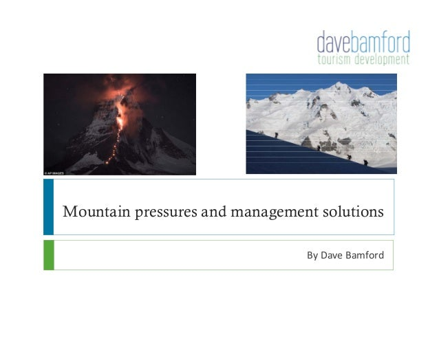 Mountain pressures and management solutions By Dave Bamford