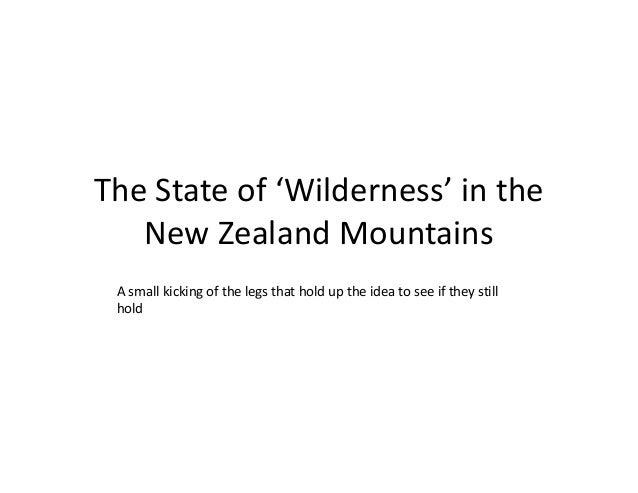 TheStateof'Wilderness'inthe NewZealandMountains Asmallkickingofthelegsthatholduptheideatoseeiftheys...