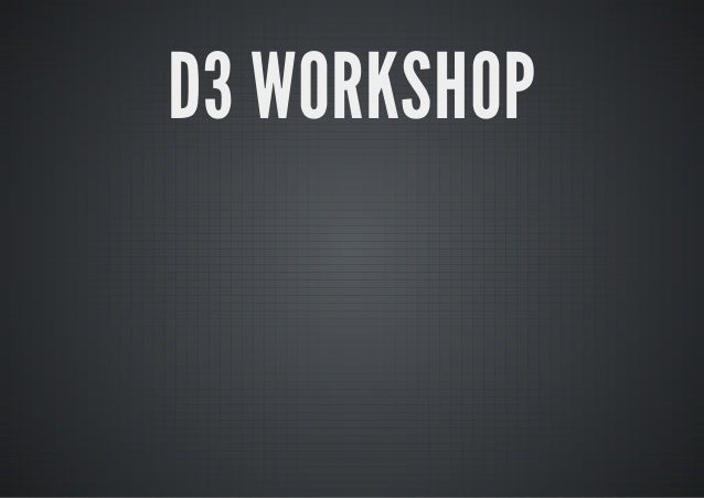 D3 WORKSHOP