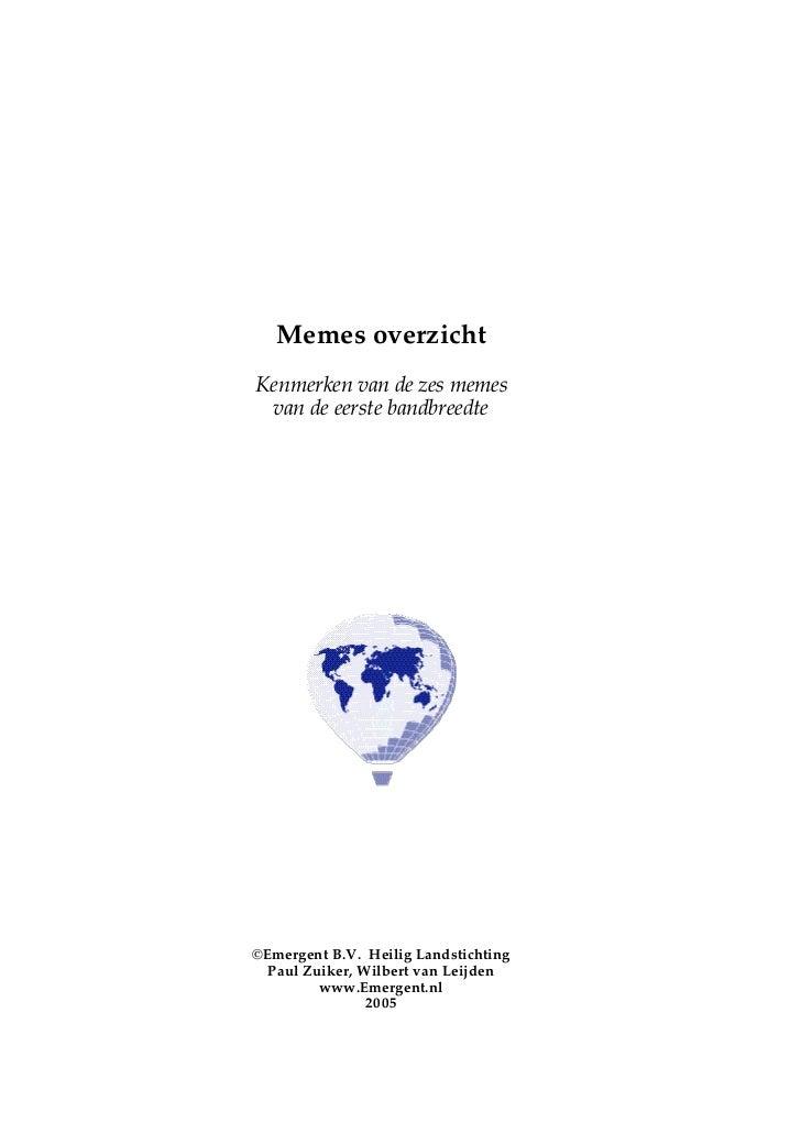Memes overzichtKenmerken van de zes memes van de eerste bandbreedte©Emergent B.V. Heilig Landstichting  Paul Zuiker, Wilbe...