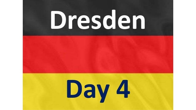 Dresden Day 4