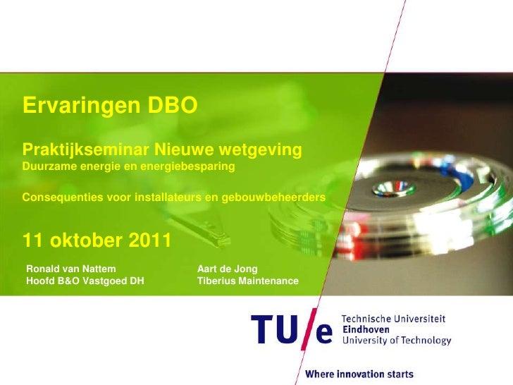 Ervaringen DBOPraktijkseminar Nieuwe wetgevingDuurzame energie en energiebesparingConsequenties voor installateurs en gebo...