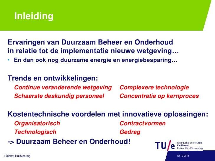 Inleiding<br />Ervaringen van Duurzaam Beheer en Onderhoud in relatie tot de implementatie nieuwe wetgeving…<br />En dan o...