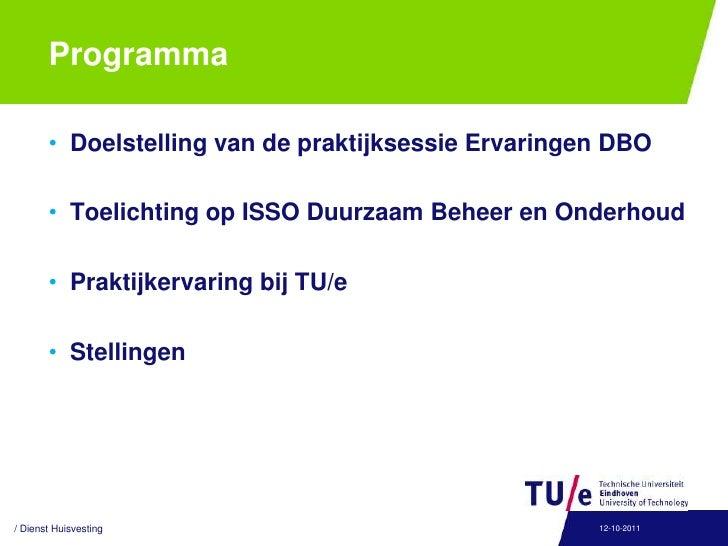 Programma<br />Doelstelling van de praktijksessie Ervaringen DBO<br />Toelichting op ISSO Duurzaam Beheer en Onderhoud<br ...