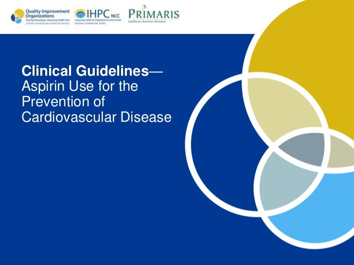 Clinical Guidelines—Aspirin Use for thePrevention ofCardiovascular Disease