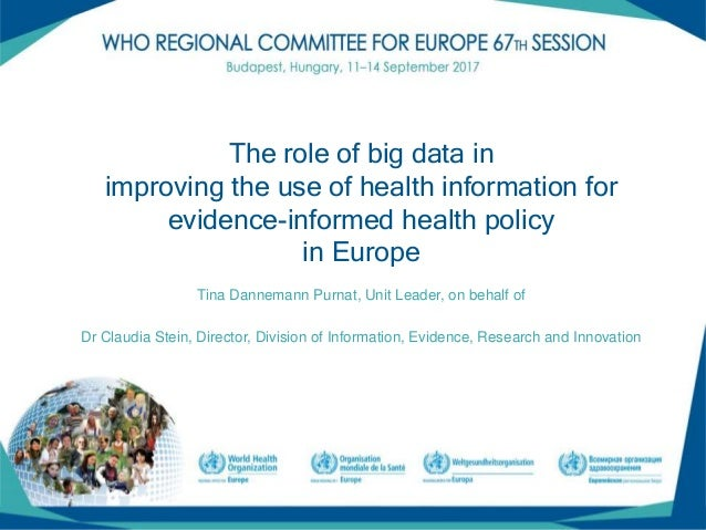 (1) The role of big data in improving the use of health information for evidence-informed health policy in Europe Tina Dan...