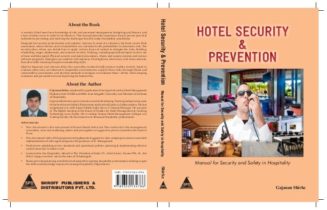 Manual for Security and Safety in Hospitality SHROFF PUBLISHERS & DISTRIBUTORS PVT. LTD. ISBN : 978-93-5213-478-6 Gajanan ...
