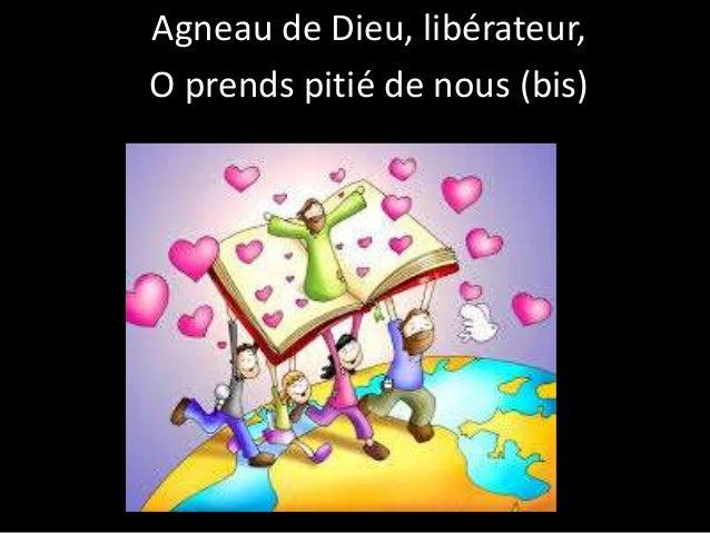 Agneau de Dieu, libérateur, O prends pitié de nous (bis)