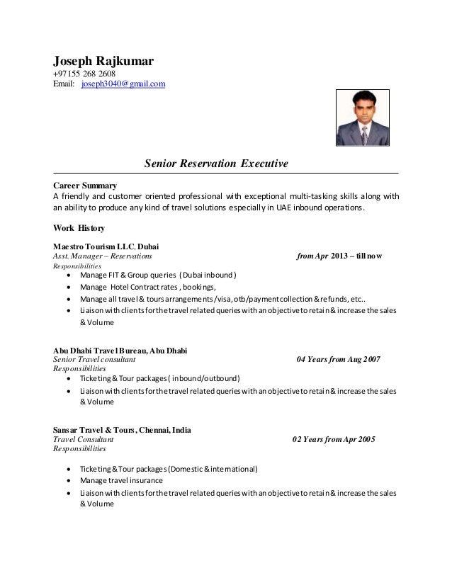 Joseph Rajkumar +97155 268 2608 Email: joseph3040@gmail.com Senior Reservation Executive Career Summary A friendly and cus...