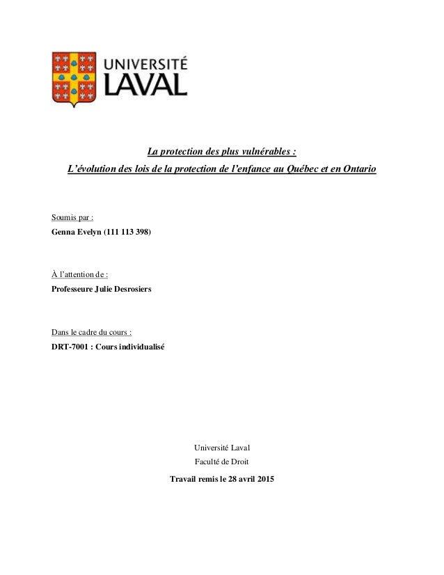 La protection des plus vulnérables : L'évolution des lois de la protection de l'enfance au Québec et en Ontario Soumis par...