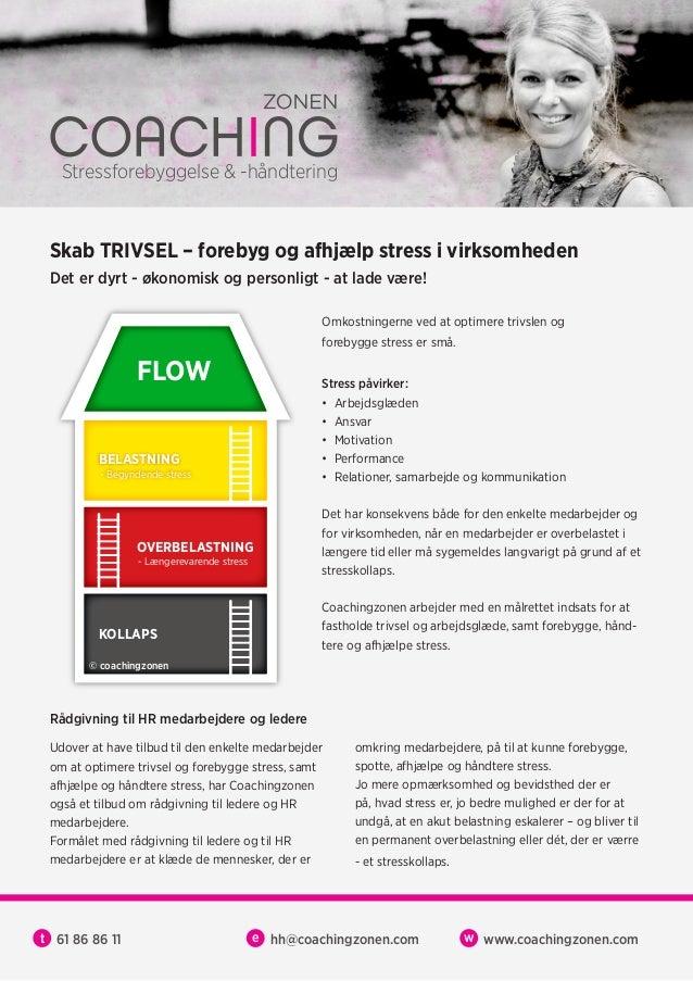 61 86 86 11t hh@coachingzonen.come www.coachingzonen.comw FLOW BELASTNING - Begyndende stress - Længerevarende stress OVER...
