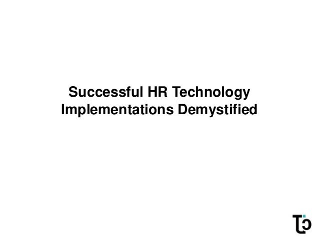 Successful HR Technology Implementations Demystified
