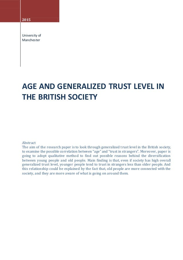 2015 University of Manchester AGE AND GENERALIZED TRUST LEVEL IN THE BRITISH SOCIETY Abstract The aim of the research pape...