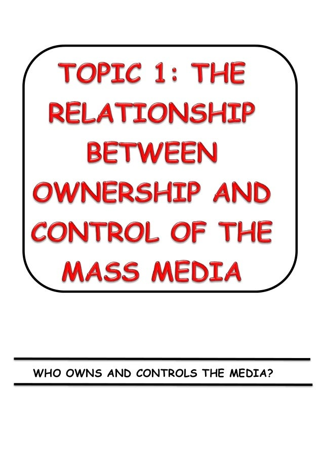 WHO OWNS AND CONTROLS THE MEDIA?