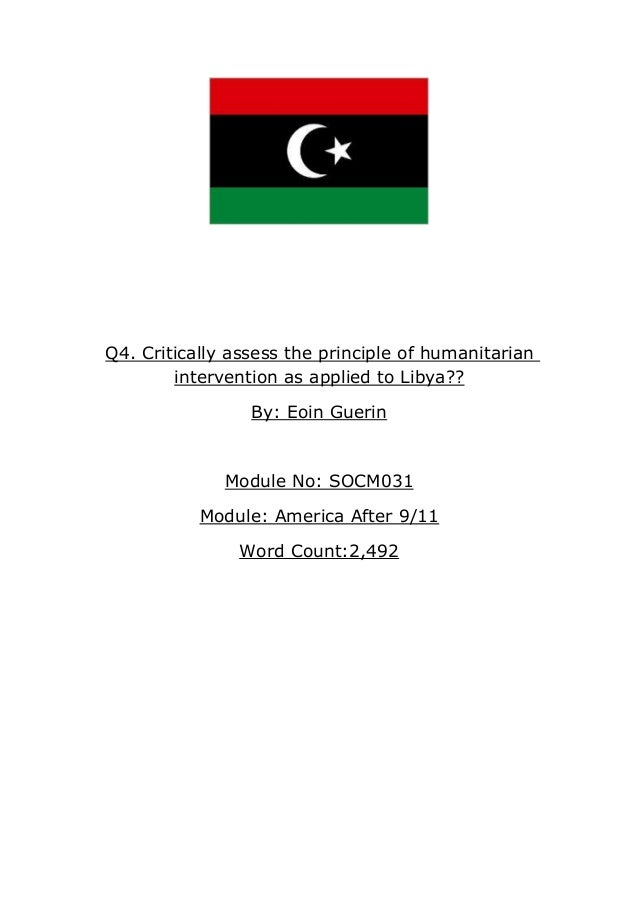 Q4. Critically assess the principle of humanitarian intervention as applied to Libya?? By: Eoin Guerin Module No: SOCM031 ...