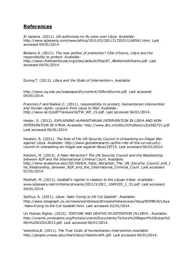 References Al Jazeera. (2011). UN authorises no-fly zone over Libya. Available: http://www.aljazeera.com/news/africa/2011/...