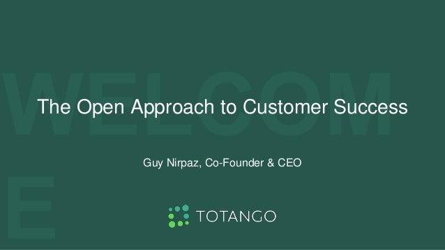 Open Approach to Customer Success Slide 2