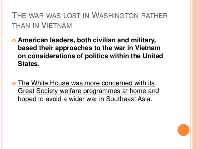 why did us lose the vietnam Why did the usa lose the vietnam war the americans did not lose purely for military reasons there were other factors as well write an explanation and cite a source which shows the importance of the following six factors.