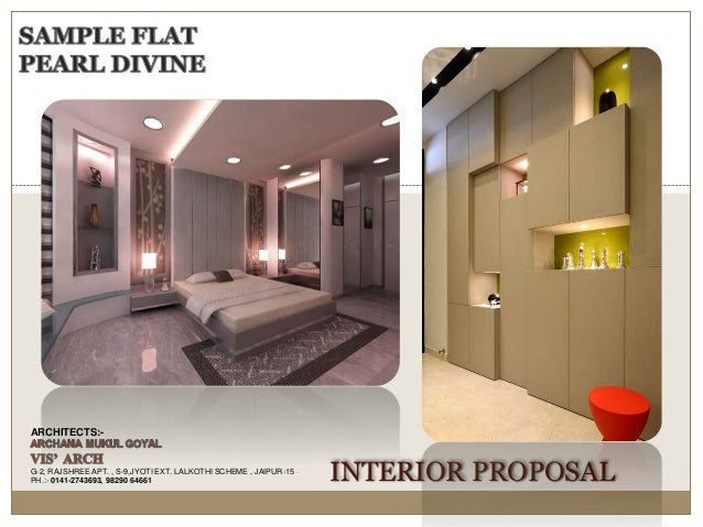 INTERIOR PROPOSAL ARCHITECTS:- G-2, RAJSHREE APT. , S-9,JYOTI EXT. LALKOTHI SCHEME , JAIPUR-15 PH.:- 0141-2743693, 98290 6...