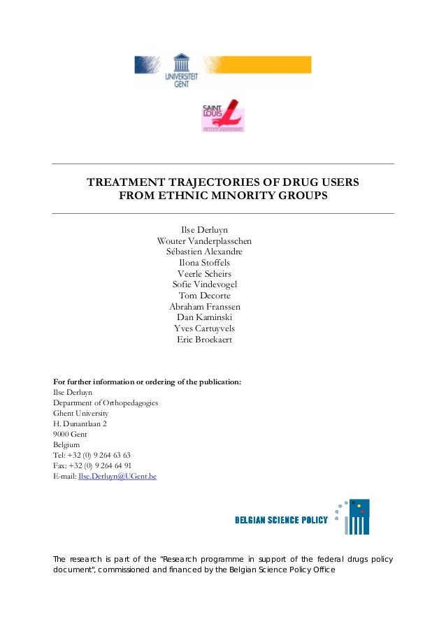 TREATMENT TRAJECTORIES OF DRUG USERS FROM ETHNIC MINORITY GROUPS Ilse Derluyn Wouter Vanderplasschen Sébastien Alexandre I...