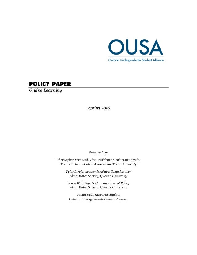 POLICY PAPER Online Learning Spring 2016 Prepared by: Christopher Fernlund, Vice President of University Affairs Trent Dur...