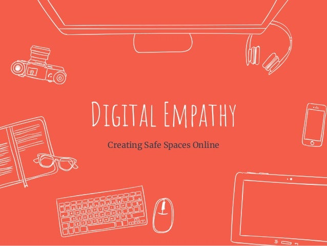 Digital Empathy Creating Safe Spaces Online